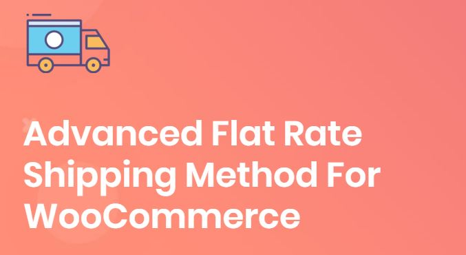 Plugin - Advanced Flat Rate Shipping Method for WooCommerce